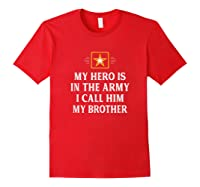 My Hero Is In The Army - I Call Him My Brother - Vintage - T-shirt Red