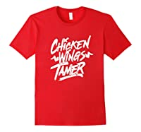 Humorous Chicken Wings Tamer Lover Gift Love Chicken Wing Shirts Red