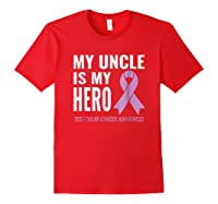 Testicular Cancer Support My Uncle Is My Hero Shirts Red