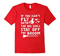 If You Can't Fly With The Big Girls Halloween Shirts Red