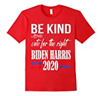 Be Kind And Vote For The Right Bidden Harris Shirts Red