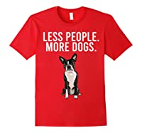Less People More Dogs Boston Terrier Funny Introvert T-shirt Red