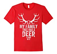 S My Family Tree Has A Deer Stand In It Gifts Hunting T-shirt Red