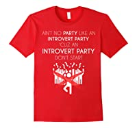 Aint No Party Like An Introvert Party Shirts Red