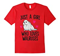 Just A Girl Who Loves Walruses Shirts Red