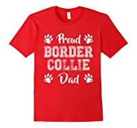 Proud Border Collie Dog Dad Paw Lovers Gifts Family Friends T-shirt Red