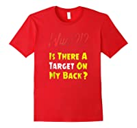 Target On My Back Funny With Bullseye On Back Shirts Red