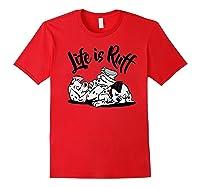 101 Dalmatians Life Is Ruff Shirts Red