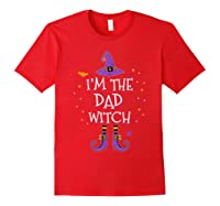 I'm The Dad Witch Halloween Matching Group Costume Shirts Red