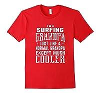 Surfing Grandpa Like A Normal Grandpa Funny T-shirt Red