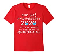 51st Anniversary Celebrate In Quarantine, Social Distancing Shirts Red