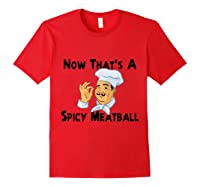 Spicy Meatball Italian Chef Shirts Red
