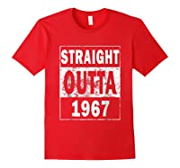 Straight Outta 1967 Funny 50th Birthday Gift Shirts Red