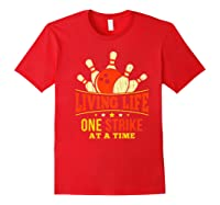 Living Life One Strike At A Time Bowlers Gift Shirts Red