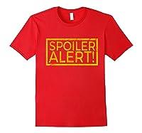 Movie Tv Spoiler Alert Movie Fan Spoilers Books Shirts Red