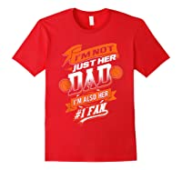 I'm Not Just Her Dad I'm Her Number 1 Fan Basketball Shirts Red