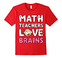 Math Teas Love Brains - Zombie Halloween T-shirt Red