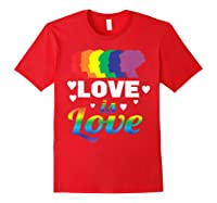 Colorful Pride Love Lgbt Suppor Gifts Love Is Love Shirts Red
