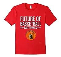 6th Birthday Basketball T Shirt 6 Year Old Birthday Gift Red