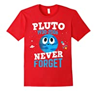 Pluto Never Forge Astronomy Science Space Geek Shirts Red