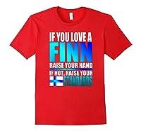 Funny Finnish Finn Pride Finland Flag Love A Finn Shirts Red