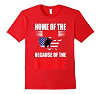 Home Of The Free Because Of The Brave T-shirt Red
