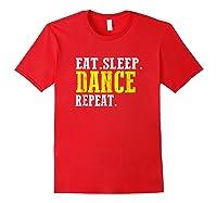 Eat Sleep Dance Repeat T-shirt Funny Dance Shirt For Dancer Red