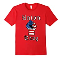Union Thug American Flag Fist Union Worker Shirts Red