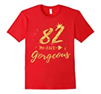 82nd Birthday Party Gift For , 82 And Gorgeous Shirts Red