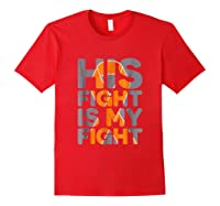 His Fight Is My Fight Multiple Sclerosis Support Tee, Ms Ts Shirts Red