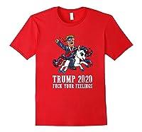 Trump 2020 Fuck Your Feelings American Flag Glasses Unicorn Shirts Red