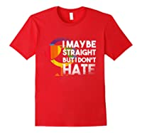 I May Be Straight But I Dont Hate Maybe Lgbt Csd Gay Pride T-shirt Red