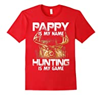Pappy Is My Name Hunting Is My Game Shirts Red