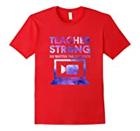 Tea Strong No Matter The Distance Back To Scool Tea Shirts Red