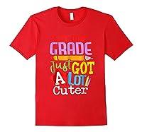 Second Grade Just Got A Lot Cuter Back To School T-shirt Red