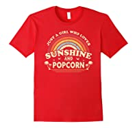 Popcorn Shirt. Just A Girl Who Loves Sunshine And Popcorn T-shirt Red