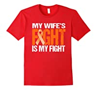 Multiple Sclerosis My Wife's Fight Is My Fight Ms Shirts Red