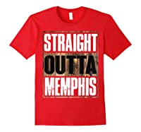 Straight Outta Memphis Tennessee Funny Gift Shirts Red