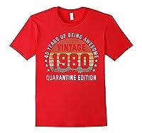 40th Vintage Quarantine Edition 1980 Birthday Gift Shirts Red