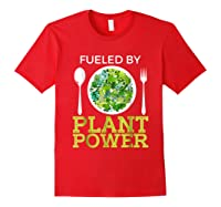 Fueled By Plant Power Vegetarian Shirts Red