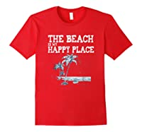 The Beach Is My Happy Place Summer Vacation Gift Shirts Red