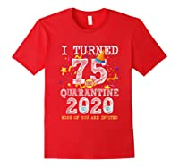 Turned 75 In Quarantine Cute 75th Birthday Gift Shirts Red