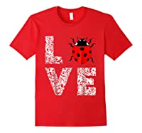 Ladybugs Love Insects Bugs Entomology Sweet T-shirts Gifts Red