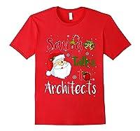 Santa Talks To Architects Christmas Ugly Architects Xmas Shirts Red