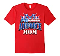 Proud Air Force Mom Shirt Mothers Day Patriotic Usa Military Red