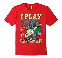 Gardener Pun Play In The Dirt Gardening T-shirt Red