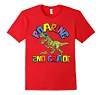 T Rex Back To School Roaring Into 2nd Grade Gift Shirts Red
