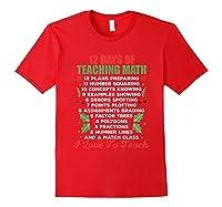12 Days Of Teaching Math Christmas Math Tea T-shirt Red