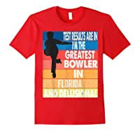 The Greatest Bowler In Florida Bowling Shirts Red