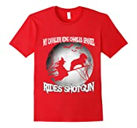 Cavalier King Charles Spaniel Rides Shotgun Halloween Shirts Red